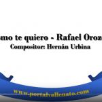 cómo te quiero – Rafael Orozco (letra)