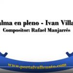 Mi alma en pleno - Ivan Villazón (Letra)