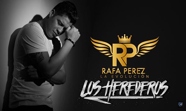 Descargar los herederos, nueva canción de Rafa Perez