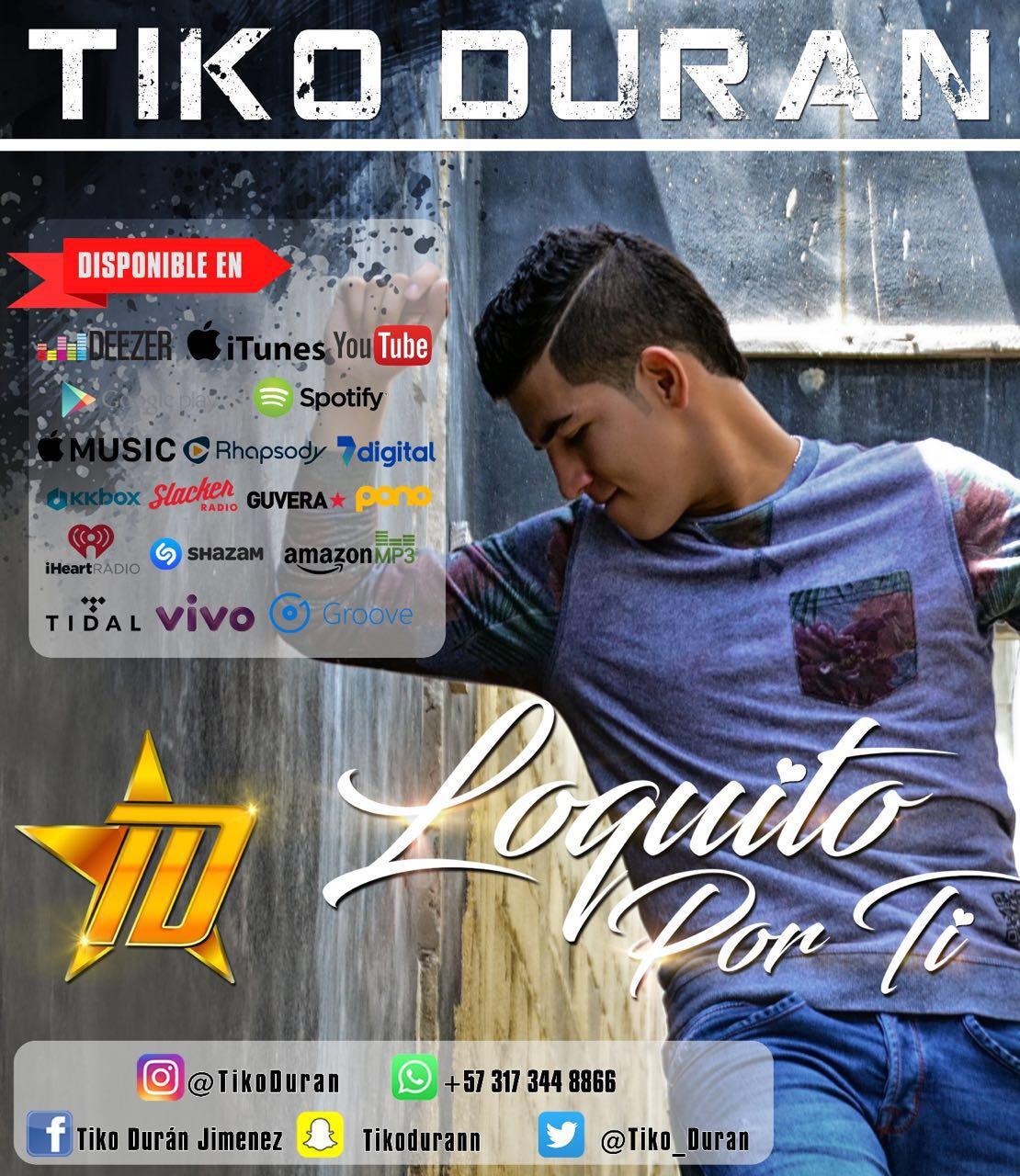 'Loquito por ti' así se titula lo nuevo del cantante Tiko Durán