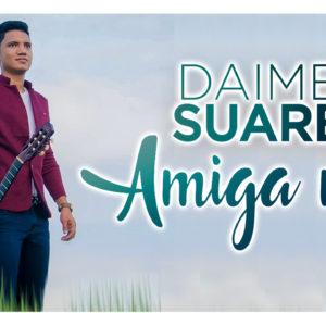 Descargar 'Amiga mía', lo nuevo de Daimer Suarez