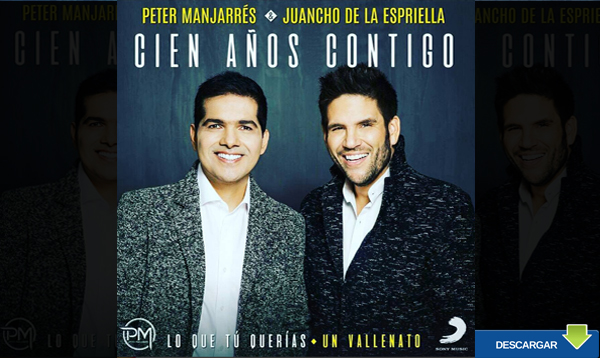 Descargar Cien años contigo – Peter Manjarres y Juancho de la Espriella