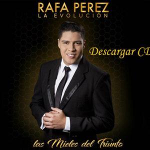 Descargar en las mieles del triunfo CD completo – Rafa Perez LA EVOLUCIÓN