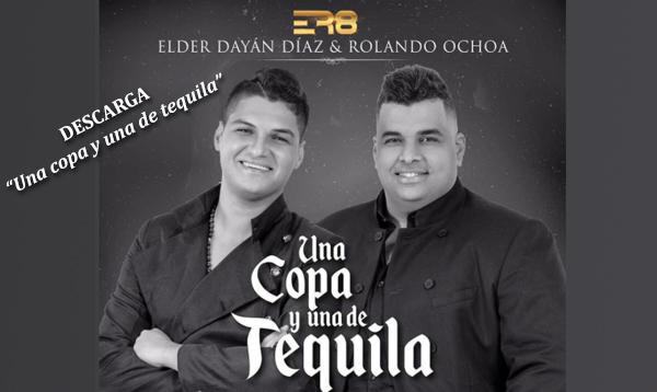 Descargar una copa y una de tequila - Elder Díaz y Rolando Ochoa