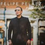 Descargar ponle actitud, lo nuevo de Felipe Pelaez
