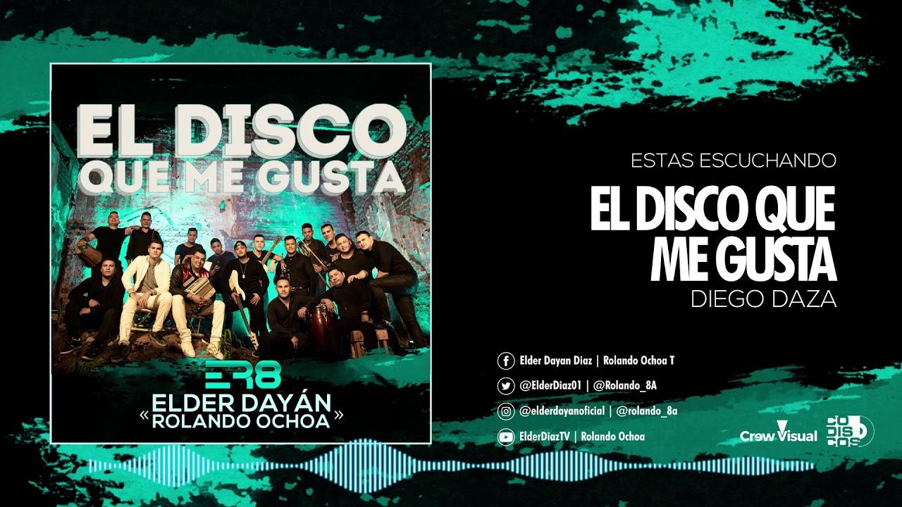 Las canciones que trae El disco que me gusta nuevo álbum de Elder Dayan y Rolando Ochoa