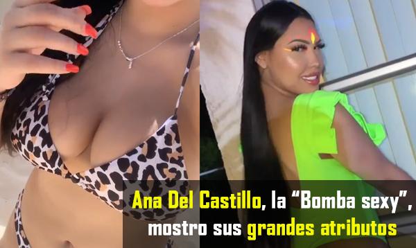 """Ana del Castillo """"la bomba sexy"""" mostró sus grandes atributos"""