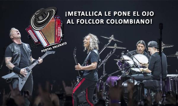 Metallica interpreta 'El Higuerón', reconocido vallenato colombiano